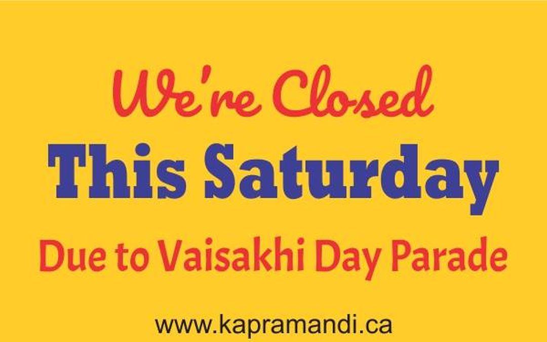 Closed Due to Vaisakhi Parade